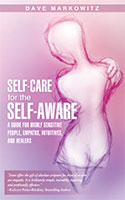 Self-Care for the Self-Aware by Dave Markowitz